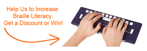 Help Us to Increase Braille Literacy. Get a discount or Win!