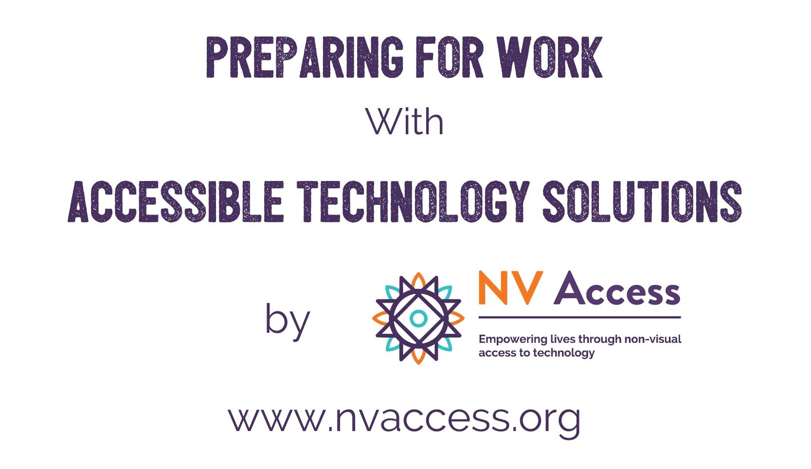 Preparing for Work with Accessible Technology Solutions